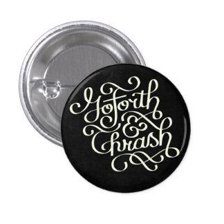 Go Forth & Thrash Button
