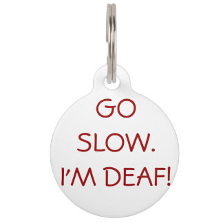 """Go Slow, I'm Deaf"" Alert Dog Tag Pet Tags"