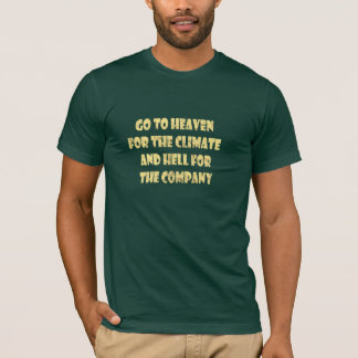 Go to hell for heaven, T shirt. T-Shirt
