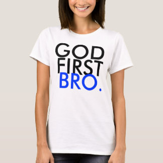 GOD FIRST BRO- LS T-Shirt
