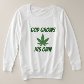God Grows His Own Weed Plus Size Sweatshirt