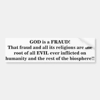 GOD is a Fraud! Car Bumper Sticker