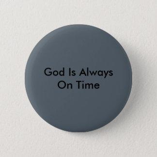 God Is Always On Time 6 Cm Round Badge