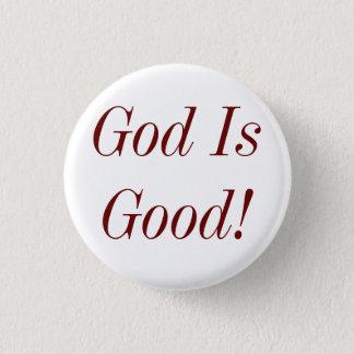 God Is Good! 3 Cm Round Badge