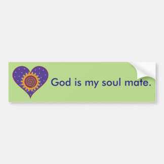 God Is My Soul Mate Bumper Sticker