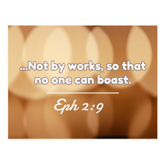"""God Quotes: Eph. 2:9 -- """"Not By Works"""" Postcard"""