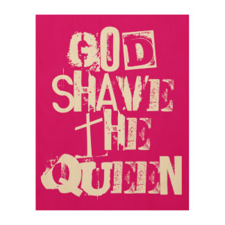 God Shave the Queen Wood Wall Art