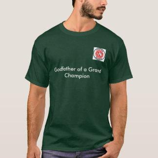 Godfather of a Grand Champion T-Shirt