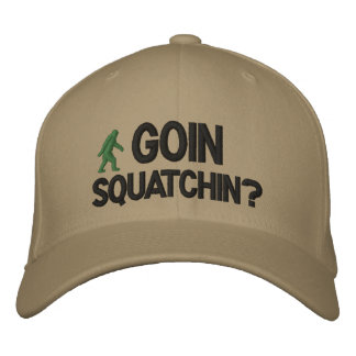 Goin Squatchin text Embroidered Hat