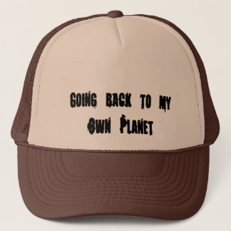 Going Back to my Own Planet Trucker Hat