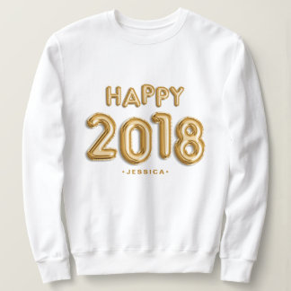 Gold Foil Balloons Happy 2018 Personalised Sweatshirt
