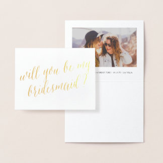 Gold Foil Calligraphy Chic Be My Bridesmaid Photo Foil Card