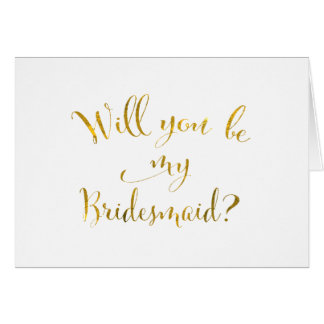 Gold Script Will You Be My Bridesmaid Wedding Day Note Card