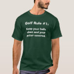 Golf Rule #1:, Keep your balls clean and your p... T-Shirt