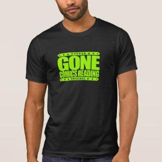GONE COMICS READING - I Am Proud Comic Book Addict T Shirts