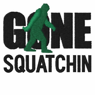 GONE SQUATCHIN Embroidery