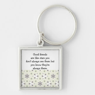 Good friends  are like stars Custom Quote Silver-Colored Square Key Ring