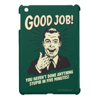 Good Job: Done Anything Stupid 5 Min. iPad Mini Covers