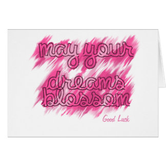 Good luck in pinks-may your dreams blossom card