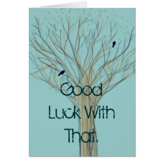 Good luck with that. card