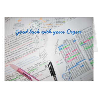Good luck with your Degree Greeting Card