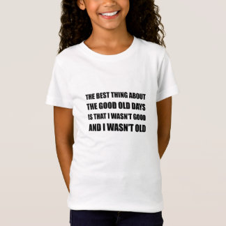 Good Old Days Joke T-Shirt
