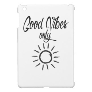 Good Vibes Only Case For The iPad Mini