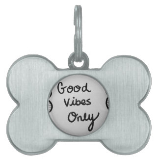 Good Vibes Only Pet Name Tag