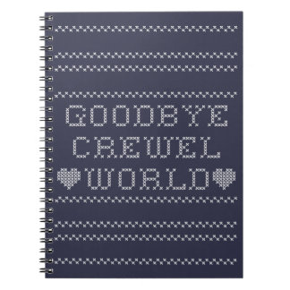 Goodbye Crewel World | Funny Sewing Pun Notebook