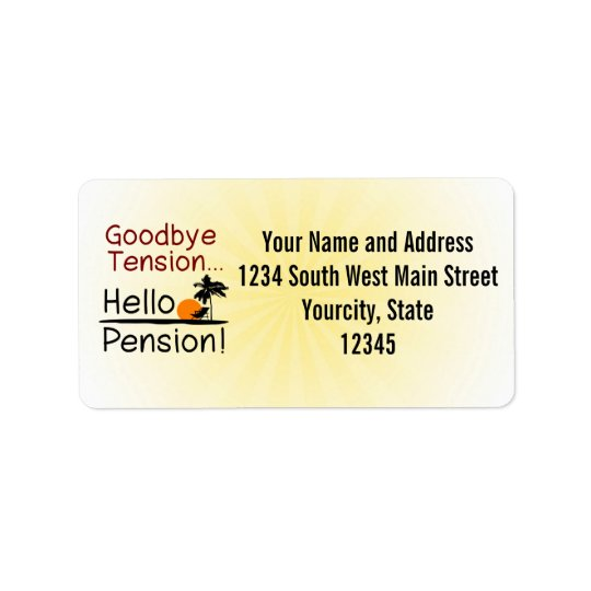Goodbye Tension, Hello Pension Funny Retirement Address Label