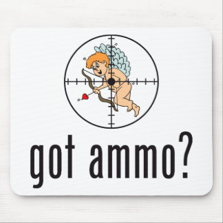 got ammo? (Anti-Valentine's Day) Mouse Pad