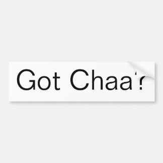 Got Chaa? Bumper Sticker