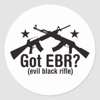 Got EBR? AR15 and AK47 Classic Round Sticker