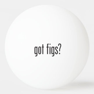 got figs ping pong ball
