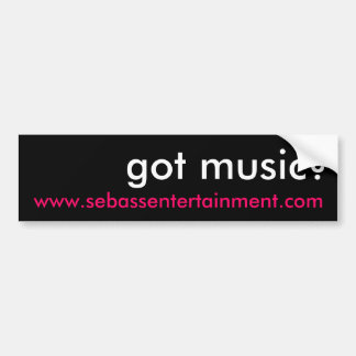 Got Music? Bumper Sticker