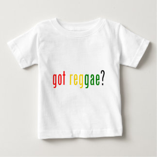got reggae? baby T-Shirt