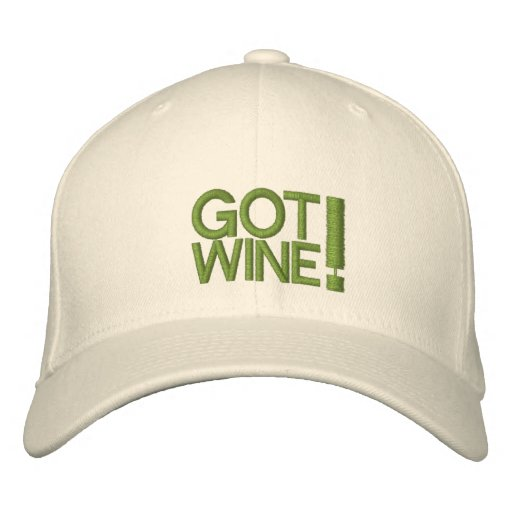 GOT WINE HAT EMBROIDERED BASEBALL CAP