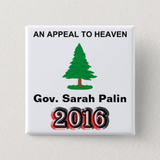 Gov. Sarah Palin 2016 - An Appeal To Heaven 15 Cm Square Badge