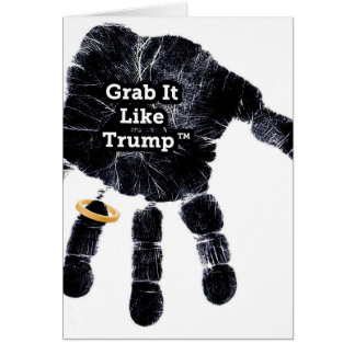 Grab It Like Trump Handprint With Ring Card