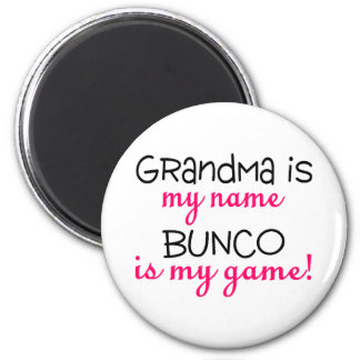 Grandma Is My Name Bunco Is My Game 6 Cm Round Magnet