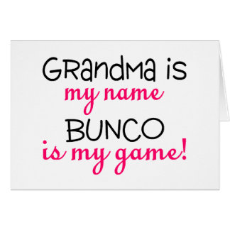 Grandma Is My Name Bunco Is My Game Greeting Card