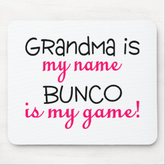 Grandma Is My Name Bunco Is My Game Mouse Pad