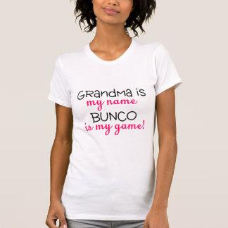 Grandma Is My Name Bunco Is My Game Tee Shirt