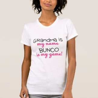 Grandma Is My Name Bunco Is My Game T-shirt