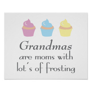 Grandmas Are Moms With Lots of Frosting Poster