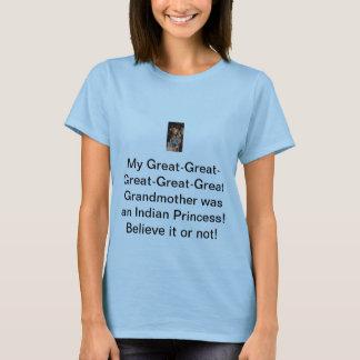 Grandmother was an Indian Princess T-Shirt