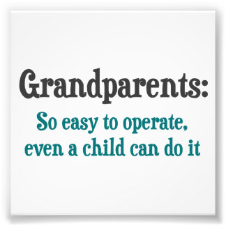 Grandparents So Easy To Operate Photographic Print