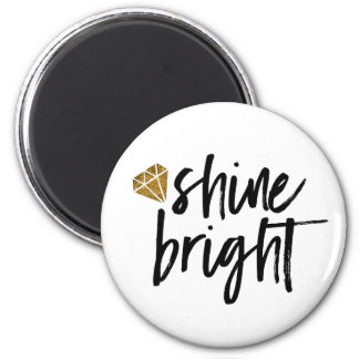Graphic Shine Bright Text With Gold Diamond 6 Cm Round Magnet
