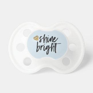 Graphic Shine Bright Text With Gold Diamond Baby Pacifier