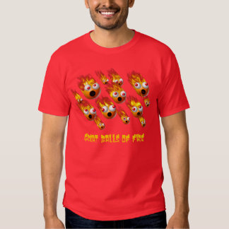 great balls of fire #2 t shirts